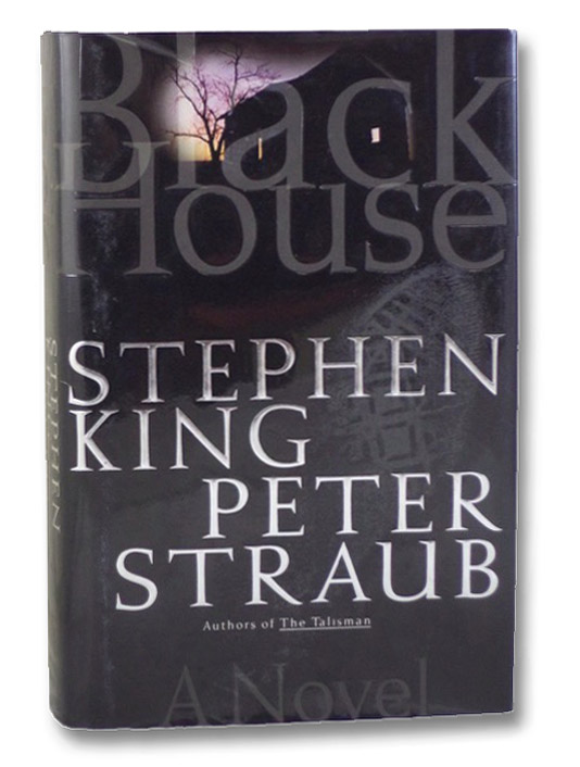 Black House: A Novel, King, Stephen; Straub, Peter