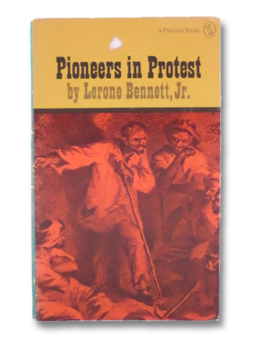 Pioneers in Protest, Bennett, Jr., Lerone