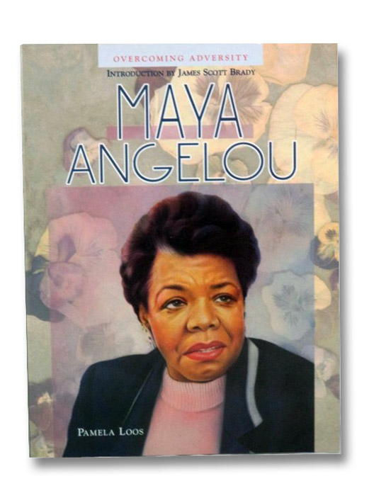 Maya Angelou: Overcoming Adversity, Loos, Pamela; Brady, James Scott