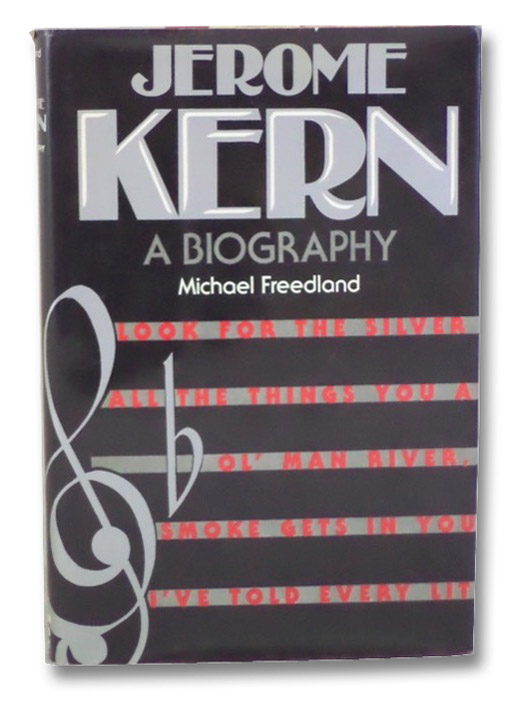 Jerome Kern: A Biography, Freedland, Michael