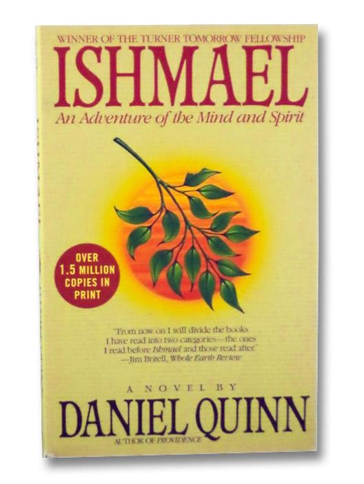 Ishmael: An Adventure of the Mind and Spirit -- A Novel, Quinn, Daniel