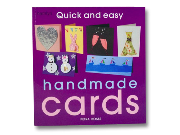 Quick and Easy Handmade Cards, Boase, Petra