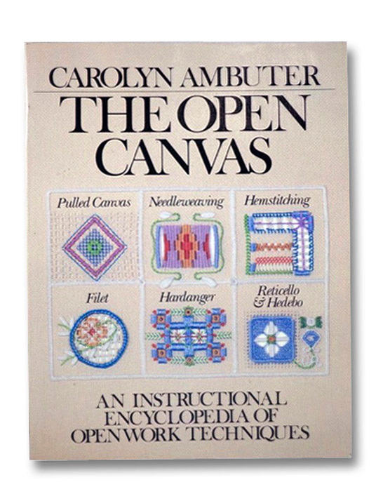 The Open Canvas: An Instructional Encyclopedia of Open Work Techniques, Ambuter, Carolyn
