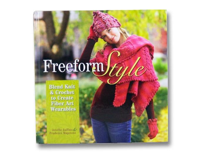 Freeform Style: Blend Knit & Crochet to Create Fiber Art Wearables, Raffino, Jonelle; Mapstone, Prudence