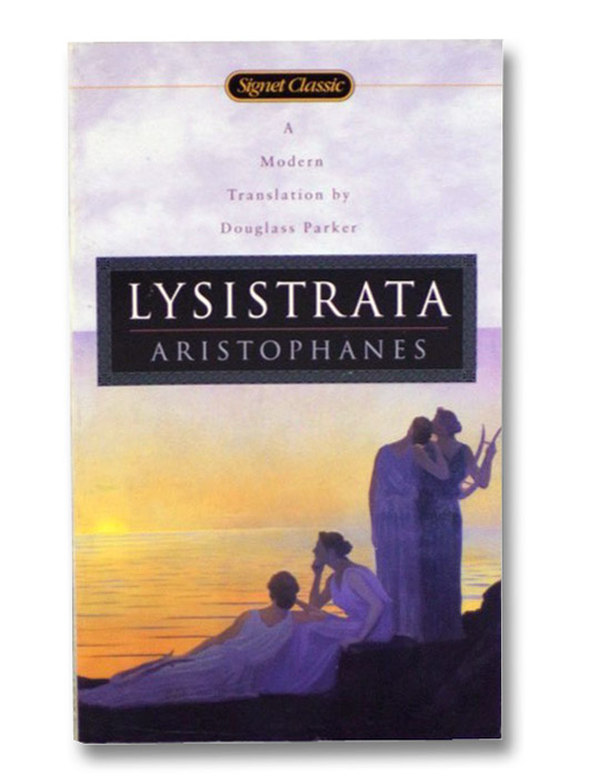 Lysistrata (Signet Classic), Aristophanes; Parker, Douglass (Translator)