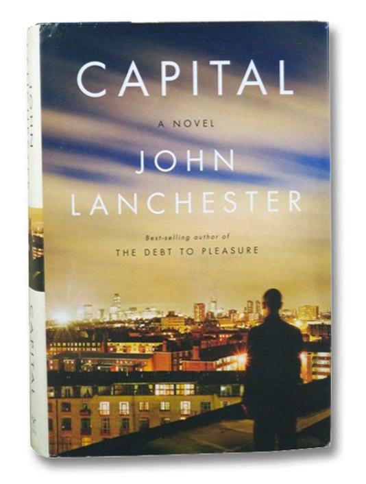 Capital: A Novel, Lanchester, John