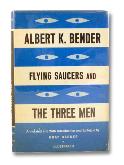 Flying Saucers and The Three Men, Bender, Albert K.; Barker, Gray (Introduction & Epilogue)