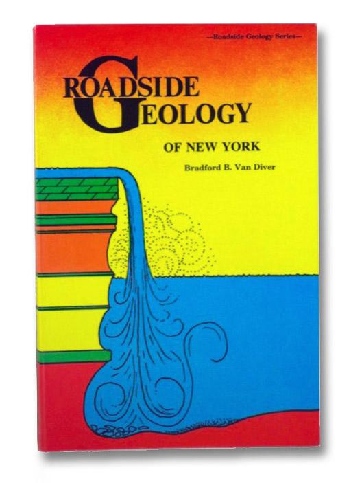 Roadside Geology of New York (Roadside Geology Series), Van Diver, Bradford B.