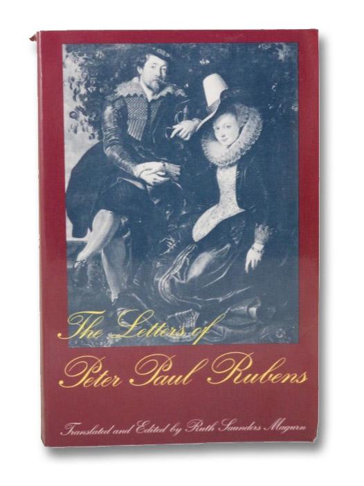 The Letters of Peter Paul Rubens, Rubens, Peter Paul; Magurn, Ruth Saunders