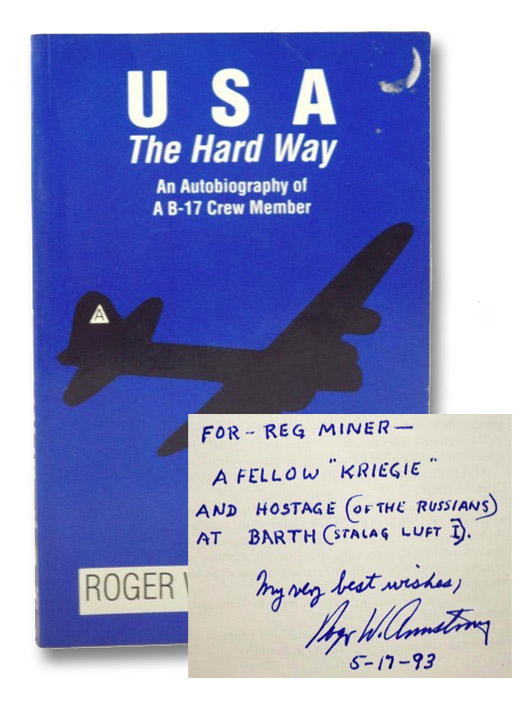 U. S. A., the Hard Way: An Autobiography of a B-17 Crew Member, Armstrong, Roger W.; Stone, Ken