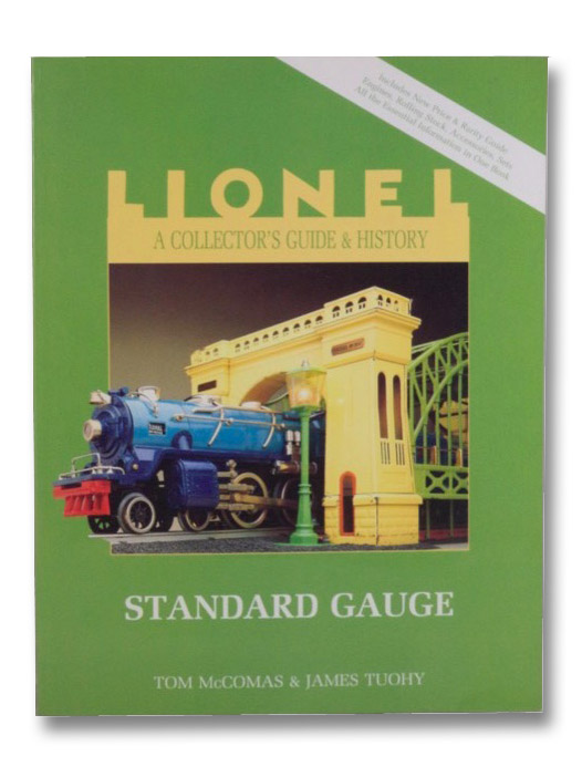 Lionel: A Collectors Guide and History : Standard Gauge (Volume 3), McComas, Tom; Tuohy, James