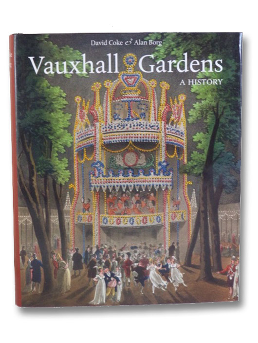 Vauxhall Gardens: A History, Coke, David; Borg, Alan