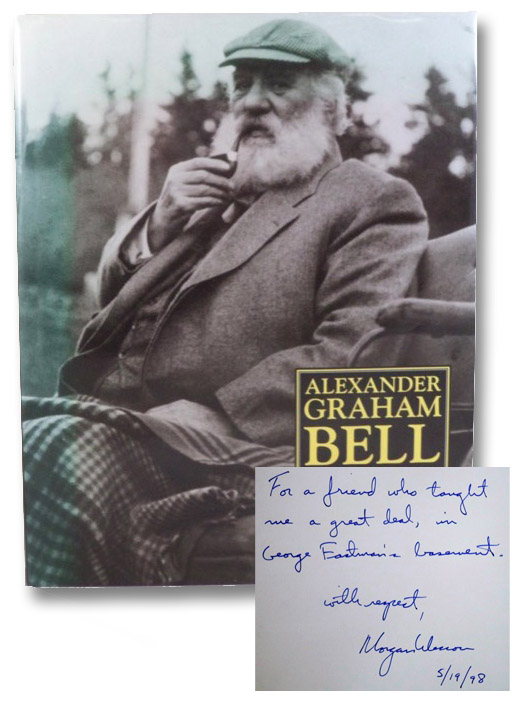 Alexander Graham Bell: The Life and Times of the Man Who Invented the Telephone, Grosvenor, Edwin S.; Wesson, Morgan; Bruce, Robert V.
