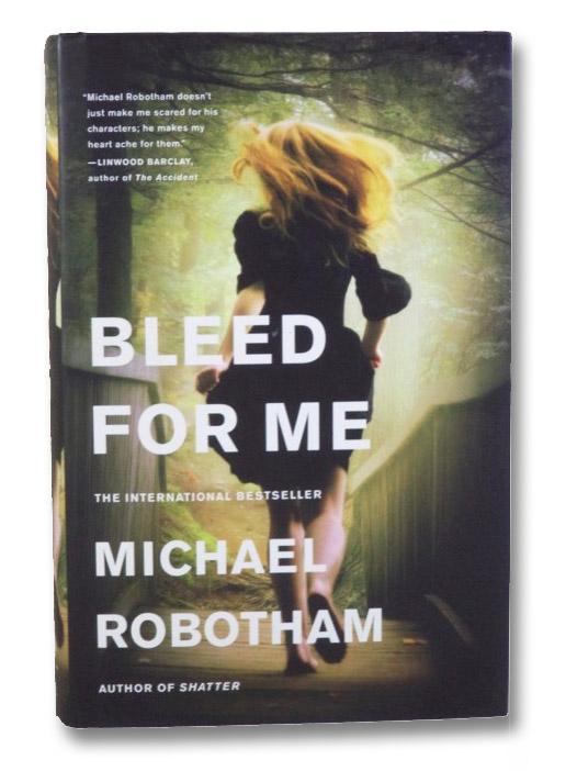 Bleed for Me, Robotham, Michael