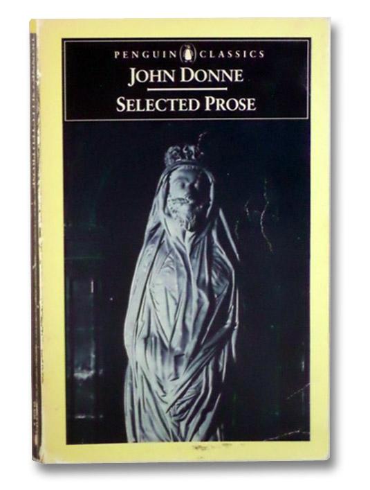 Selected Prose (Penguin Classics), Donne, John; Rhodes, Neil