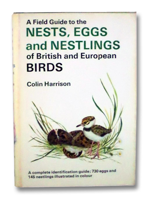 A Field Guide to the Nests, Eggs, and Nestlings of British and European Birds, with North Africa and the Middle East: A Complete Identification Guide (Quadrangle Field Guide Series), Harrison, Colin