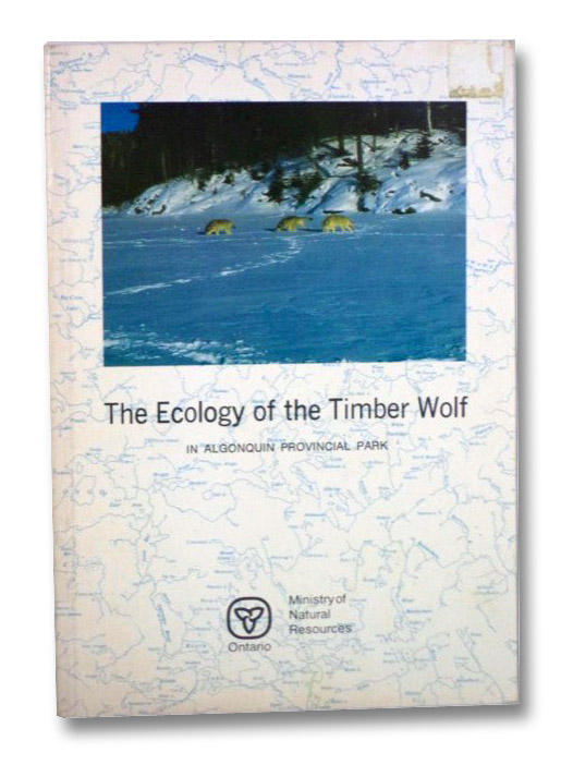 The Ecology of the Timber Wolf in Algonquin Provincial Park (Fish and Wildlife Research Branch Report No. 87), Pimlott, D.H.; Shannon, J.A.; Kolenosky, G.B.