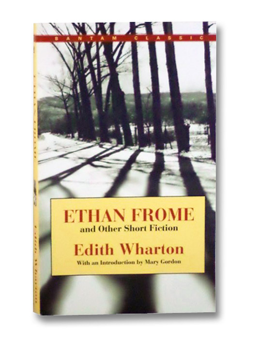 Ethan Frome and Other Short Fiction (Bantam Classic), Wharton, Edith; Gordon, Mary