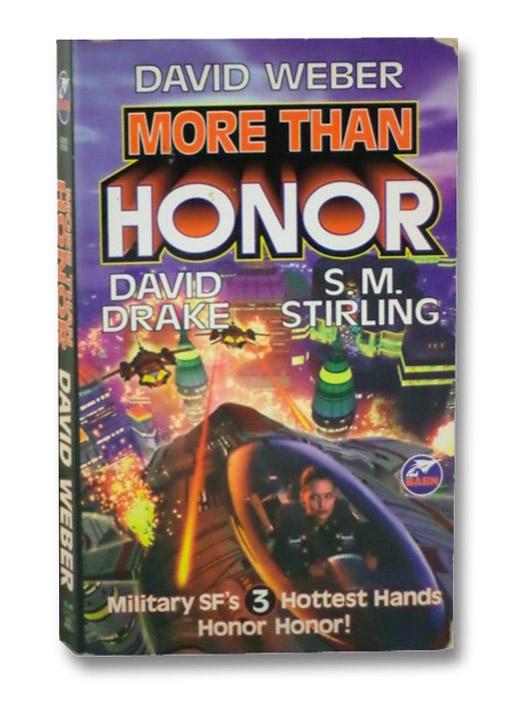 More Than Honor, Weber, David; Drake, David; Stirling, S.M.