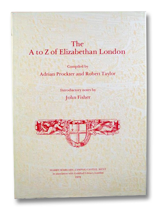 The A to Z of Elizabethan London, Prockter, Adrian; Taylor, Robert; Fisher, John