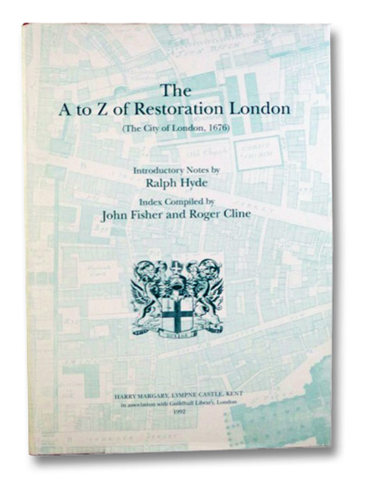 The A to Z of Restoration London (The City of London, 1676), Hyde, Ralph; Fisher, John; Cline, Roger
