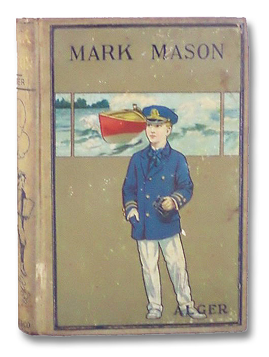 Mark Mason: His Trials and Triumphs, Alger, Horatio, Jr.