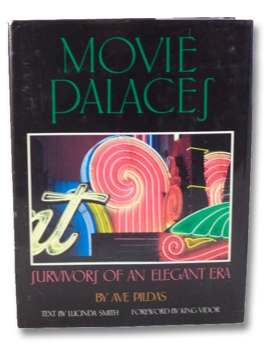 Movie Palaces: Survivors of an Elegant Era, Pildas, Ave; Vidor, King