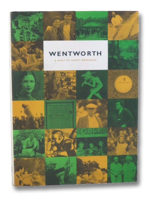 Wentworth: A Host of Happy Memories, Wentworth Club Limited; Laidlaw, Renton