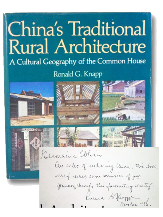 China's Traditional and Rural Architecture: A Cultural Geography of the Common House, Knapp, Ronald G.