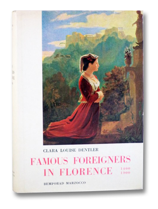 Famous Foreigners in Florence, 1400-1900, Dentler, Clara Louise