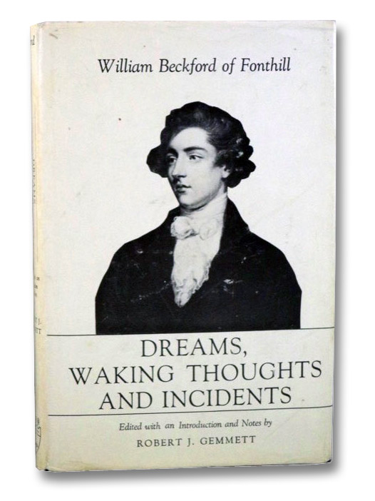 Dreams, Waking Thoughts and Incidents, Beckford, William [Thomas]; Gemmett, Robert J.