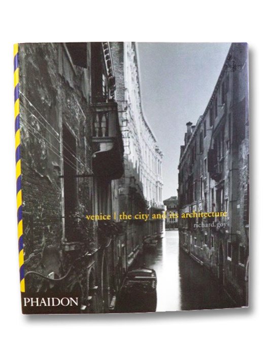 Venice: The City and its Architecture, Goy, Richard J.