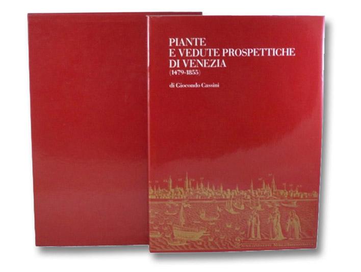 Piante e Vedute Prospettiche di Venezia (1479-1855), Cassini, Giocondo; Trincanato, Egle R.