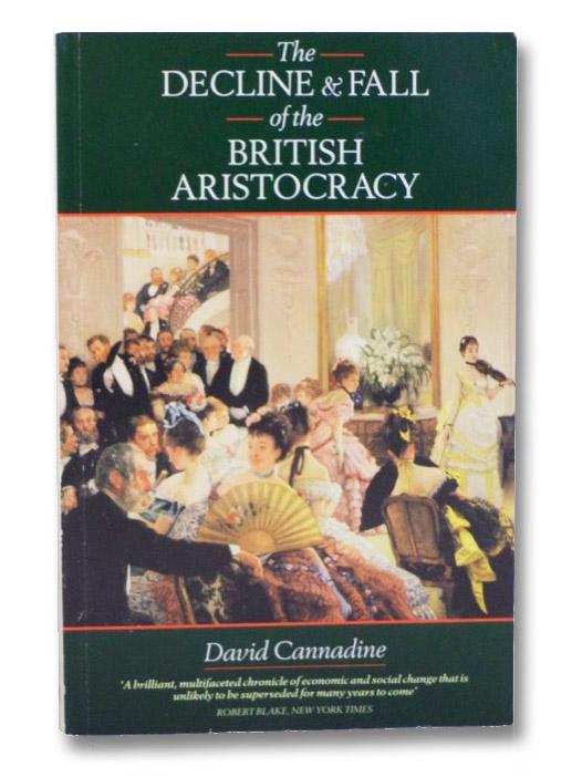 The Decline & Fall of the British Aristocracy, Cannadine, David