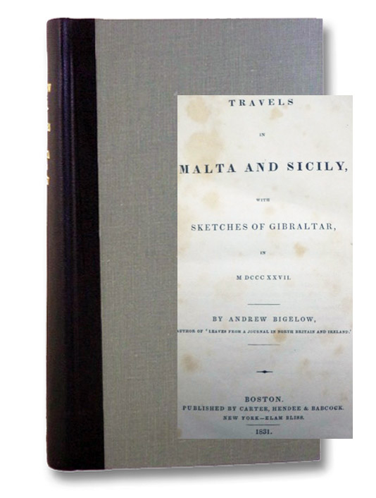 Travels in Malta and Sicily, with Sketches of Gibraltar, in MDCCCXXVII. [1827], Bigelow, Andrew