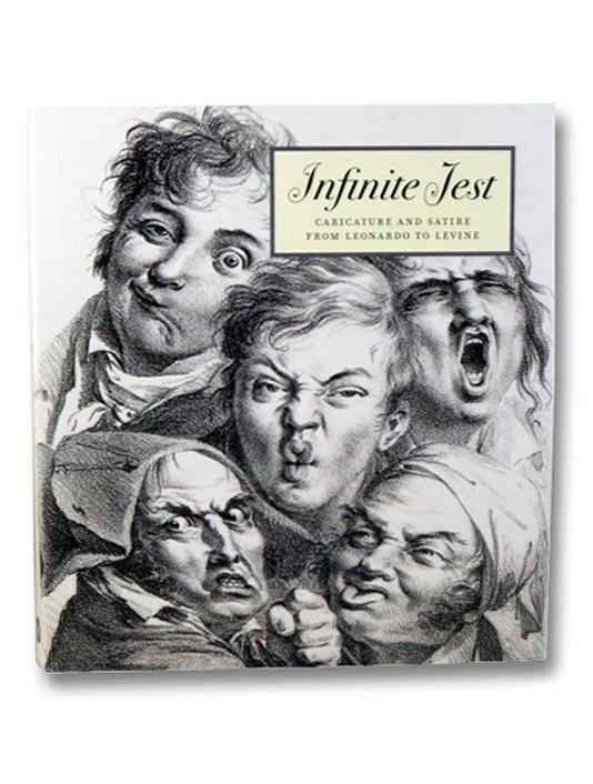 Infinite Jest: Caricature and Satire from Leonardo to Levine, McPhee, Constance C.; Orenstein, Nadine M.