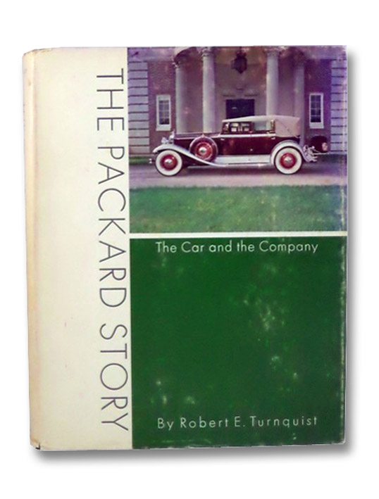 The Packard Story: The Car and the Company, Turnquist, Robert E.