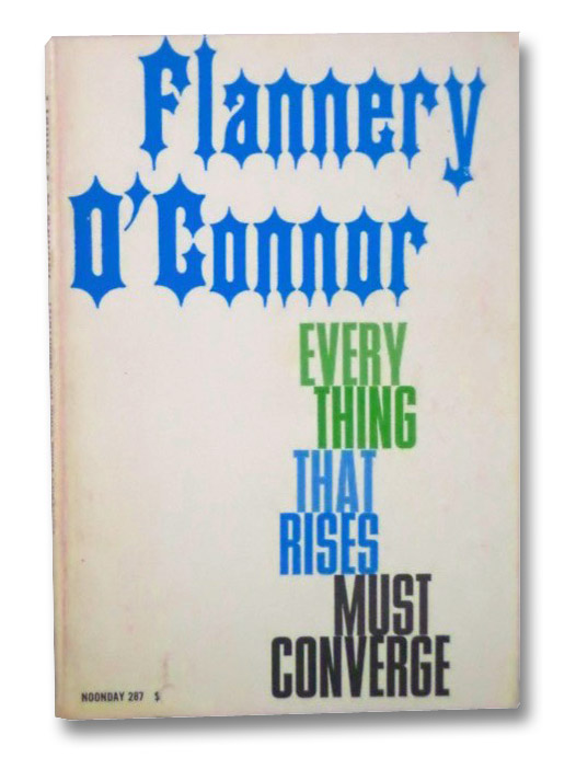 Everything That Rises Must Converge, O'Connor, Flannery