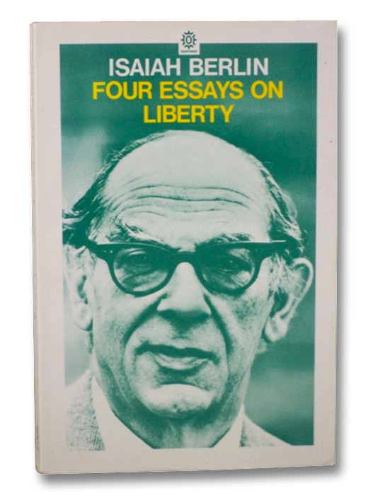 Four Essays on Liberty, Berlin, Isaiah