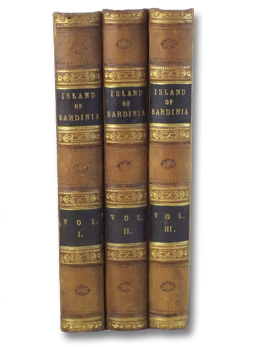 The Island of Sardinia, Including Pictures of the Manners and Customs of the Sardinians, and Notes on the Antiquities and Modern Objects of Interest in the Island: to which is Added Some Account of the House of Savoy., in Three Volumes., Tyndale, John Warre