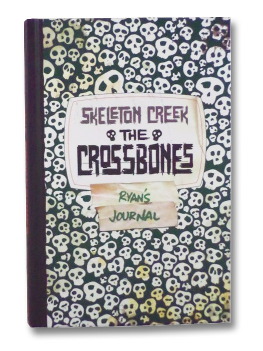The Crossbones (Skeleton Creek, Book Three), Carman, Patrick