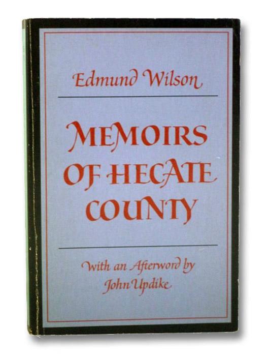 Memoirs of Hecate County, Wilson, Edmund; Updike, John