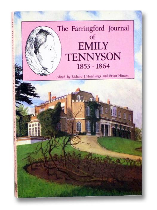 The Farringford Journal of Emily Tennyson, 1853-1864, Tennyson, Emily; Hutchings, Richard J.; Hinton, Brian