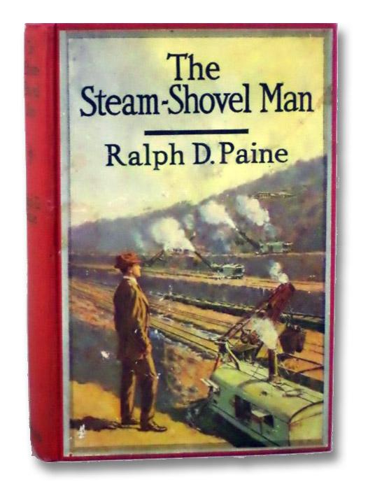 The Steam-Shovel Man, Paine, Ralph D.