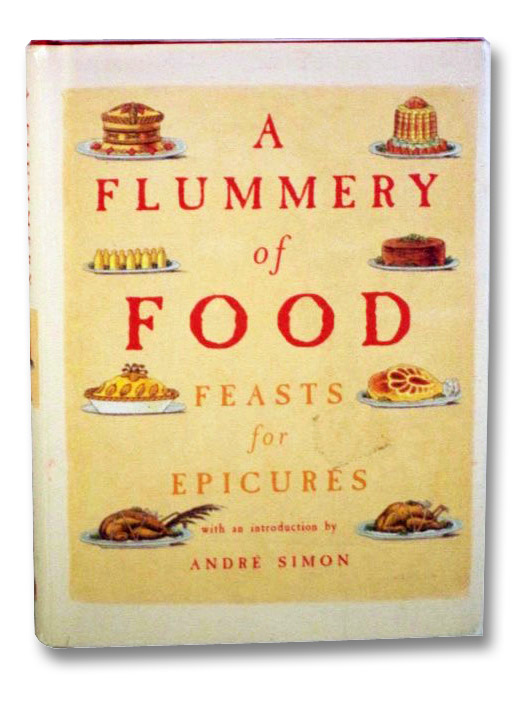 A Flummery of Food: Feasts for Epicures, Simon, Andre