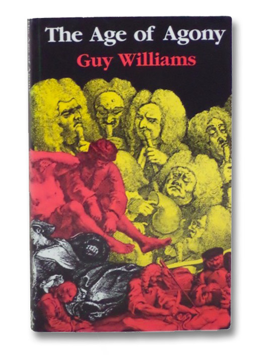 The Age of Agony: The Art of Healing, 1700-1800, Williams, Guy