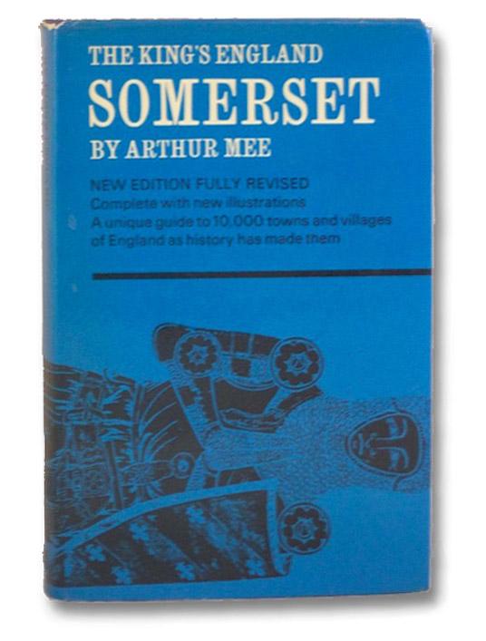 The King's England: Somerset, Mee, Arthur