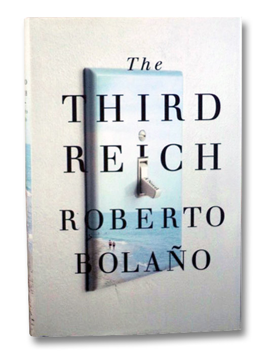 The Third Reich: A Novel, Bolano, Roberto