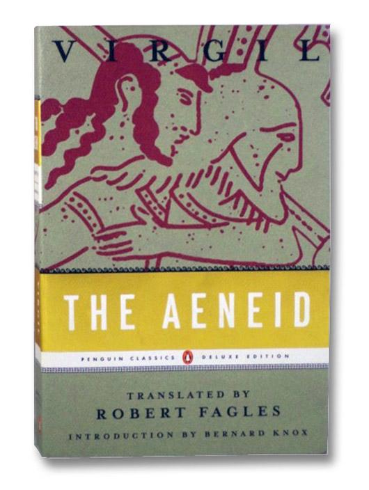 The Aeneid (Penguin Classics Deluxe Edition), Virgil; Fagles, Robert
