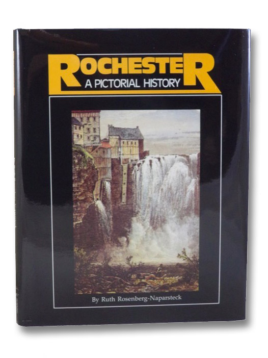 Rochester: A Pictorial History, Rosenberg-Naparsteck, Ruth
